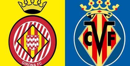 Nhận định Girona vs Villarreal, 03h00 ngày 27/1