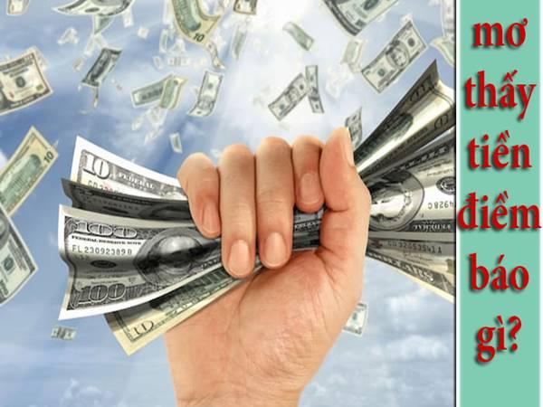 Mơ thấy tiền là điềm báo gì? Đánh con nào may mắn?