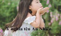 Ý nghĩa tên An Nhiên - Giải mã ý nghĩa chuẩn xác nhất