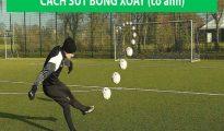 Cách đá bóng xoáy mạnh và vòng cung ít ai biết đến?