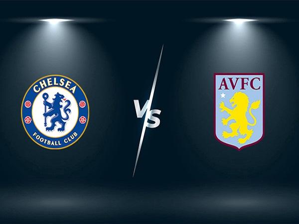 Nhận định Chelsea vs Aston Villa – 23h30 11/09, Ngoại Hạng Anh